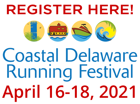 Register Here! Coastal Delaware Running Festival April 16th to 18th, 2021